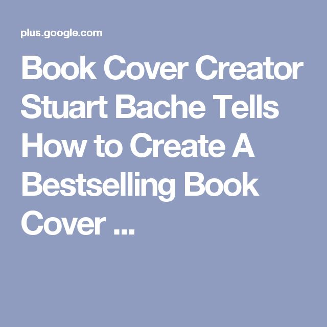 Book Cover Creator Stuart Bache Tells How to Create A Bestselling Book Cover ...