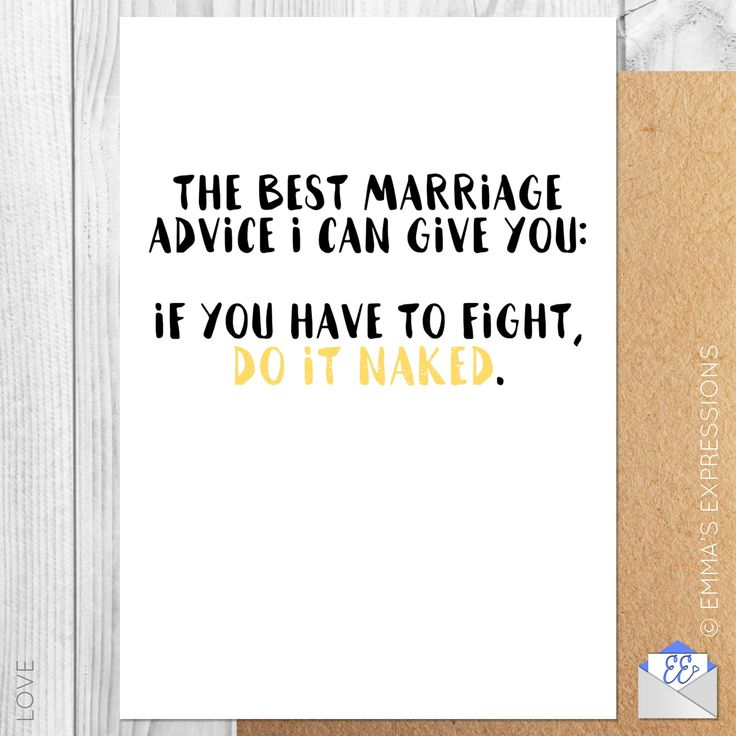 THE BEST MARRIAGE ADVICE I CAN GIVE YOU: IF YOU HAVE TO FIGHT, DO IT NAKED / FUNNY RUDE ENGAGEMENT CONGRATULATIONS GREETING CARD
