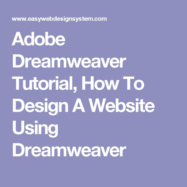 Adobe Dreamweaver Tutorial, How To Design A Website Using Dreamweaver