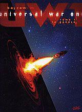 Universal War One, tome 1 : La génèse