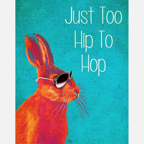 Too Hip To Hop Print
