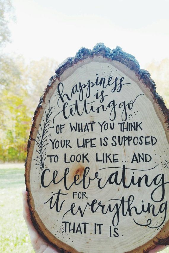 Happiness is letting go... Inspirational quote  Handlettering   Check out this item in my Etsy shop https://www.etsy.com/listing/253908211/custom-hand-lettered-inspirational-quote