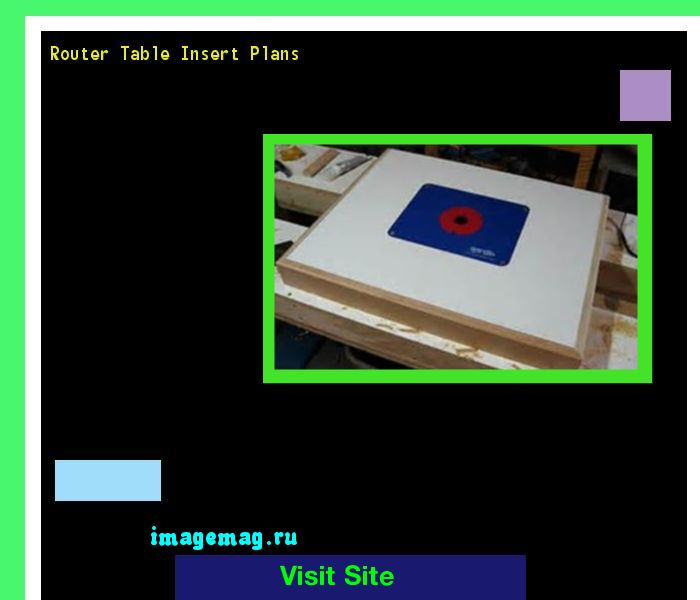Router Table Insert Plans 121716 - The Best Image Search