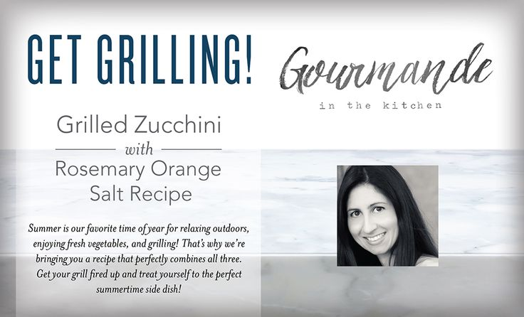 Grilled Zucchini with Rosemary Orange Salt Recipe | Young Living Blog