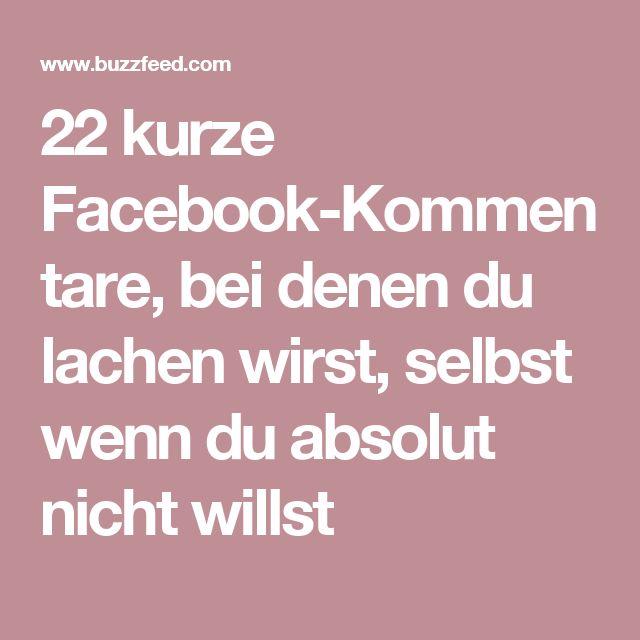 Außergewöhnlich 22 Kurze Facebook Kommentare, Bei Denen Du Lachen Wirst, Selbst Wenn Du  Absolut