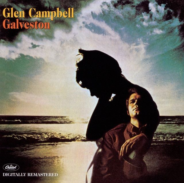 Galveston - 2001 - Remastered, a song by Glen Campbell on Spotify