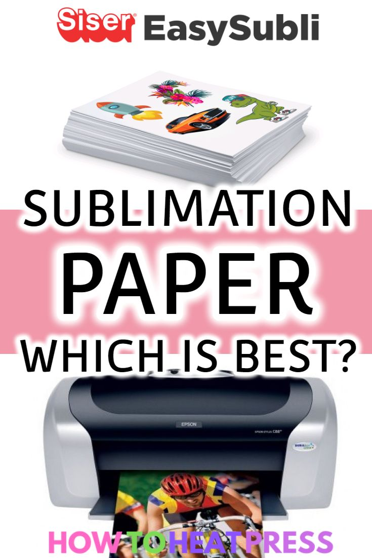 The Best Sublimation Paper For T Shirts Mugs Epson Printers More Sublimation Paper Adhesive Vinyl Projects Cricut Heat Transfer Vinyl