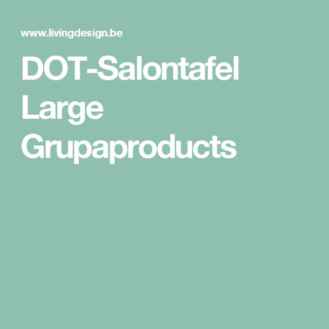 DOT-Salontafel Large Grupaproducts