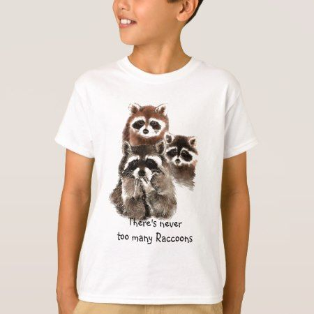 There's never too many Raccoons Cute Animal T-Shirt - click/tap to personalize and buy