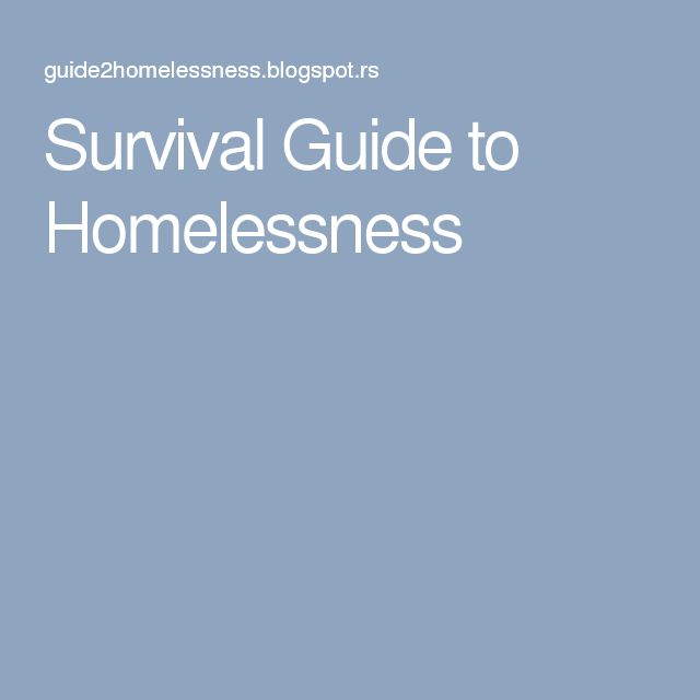 Survival Guide to Homelessness