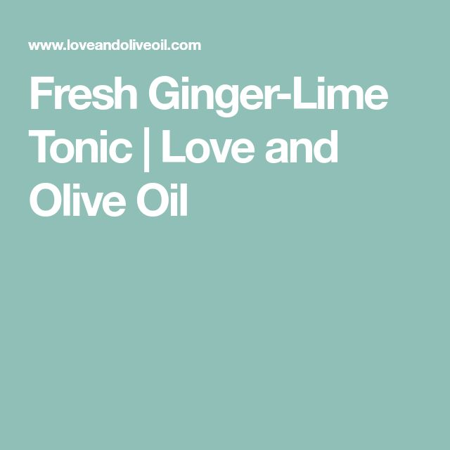 Fresh Ginger-Lime Tonic | Love and Olive Oil
