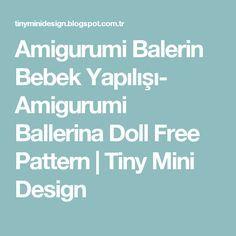 Amigurumi Balerin Bebek Yapılışı- Amigurumi Ballerina Doll Free Pattern         |          Tiny Mini Design