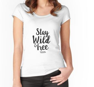 Wild & Free by Adele Mawhinney @redbubble inspire your wardrobe with this simple, cute quote tee design #girlboss