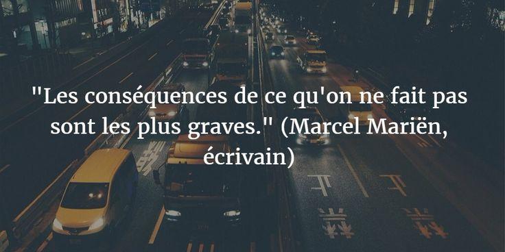 """""""Les conséquences de ce qu'on ne fait pas sont les plus graves."""" Marcel Mariën"""