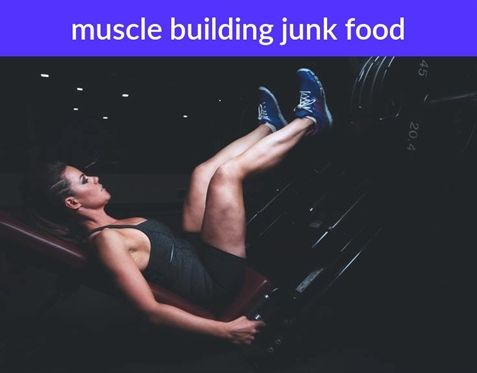 muscle building junk food_283_20190131072158_51 #muscle