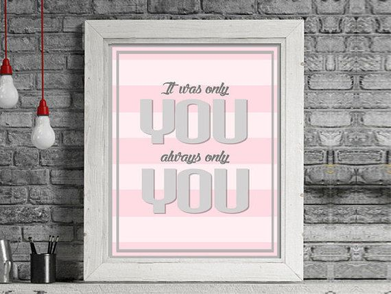 It was always ONLY YOU - Markus Feehily lyric - Westlife lyric-Pink and Grey print-Wall Art Print-Valentine's Day Gift-Wall art love