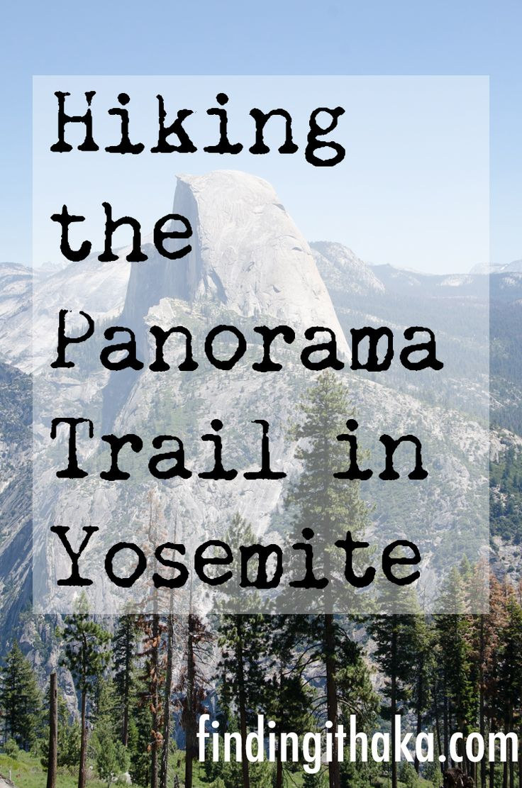 Hiking the Panorama Trail in Yosemite National Park | Finding Ithaka