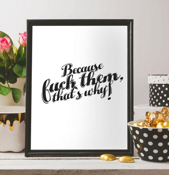 Rebel  - Because fuck them thats why  - best friend gift - printable art , poster, minimalist print, minimalist art, quotes art, quotes rebel, quote poster, quote digital print   by BeePrintableQuoteArt #rebel #printableart #etsyuk