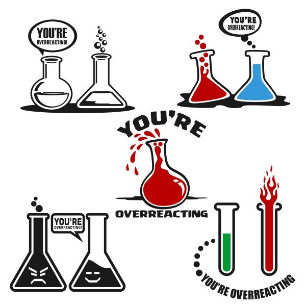 You're Overreacting Pack with Chemistry Science Laboratory Symbols like Chemicals and Test Tubes or Bottle Cuttable Design Cut File. Vector, Clipart, Digital Scrapbooking Download, Available in JPEG, PDF, EPS, DXF and SVG. Works with Cricut, Design Space, Sure Cuts A Lot, Make the Cut!, Inkscape, CorelDraw, Adobe Illustrator, Silhouette Cameo, Brother ScanNCut and other compatible software.
