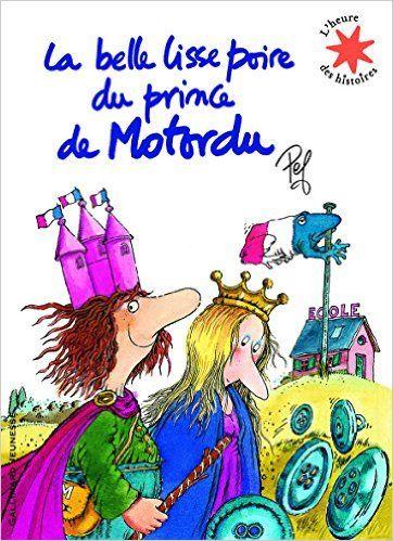 Amazon.fr - La belle lisse poire du prince de Motordu - Pef - Livres