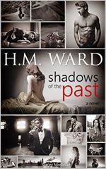 SHADOWS OF THE PAST by HM Ward. Coming early 2015. www.sexyAwesomeBooks.com