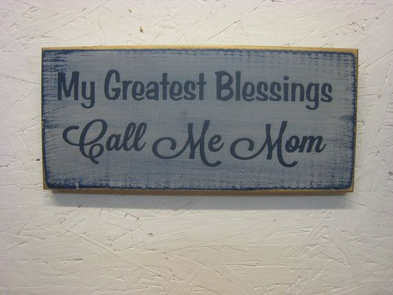 Rustic Sign for Mom My Greatest Blessings Call Me Mom by ExpressionsNmore, $15.95
