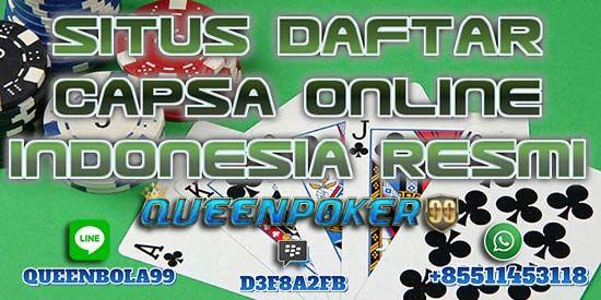 Daftar Id Capsa Online - Queenpoker99 merupakan Situs Daftar Id Capsa Online Termudah serta GRATIS dengan Layanan CS Online 24 Jam Non Stop yang Profesional, Santun serta Sopan siap Melayani dan Membantu Anda. Queenpoker99 menyediakan 6 Bank Lokal Ternama di Indonesia seperti BCA, BNI, MANDIRI, BRI, DANAMON dan CIMB.