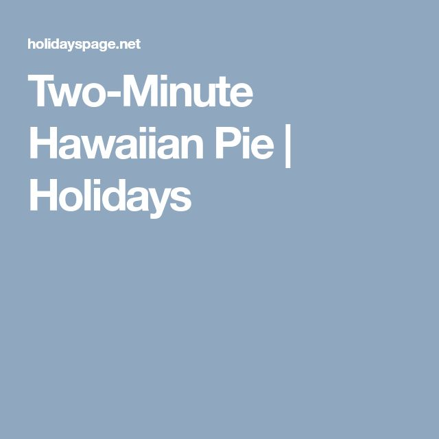 Two-Minute Hawaiian Pie | Holidays