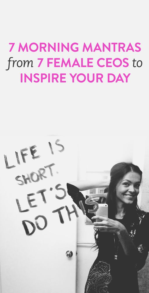 Inspire Yourself! Seven Morning Mantras from Seven Female CEO's. #entrepreneurs #motivation www.OneMorePress.com
