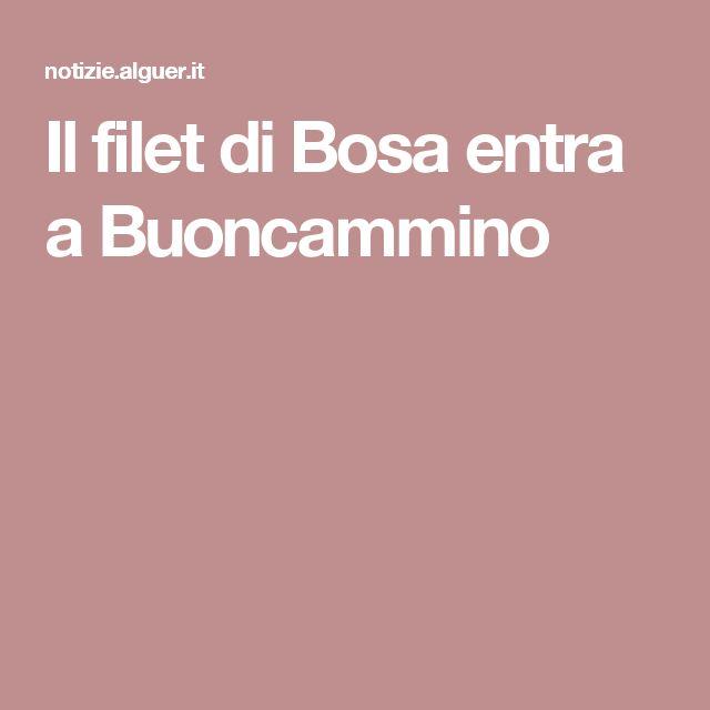 Il filet di Bosa entra a Buoncammino