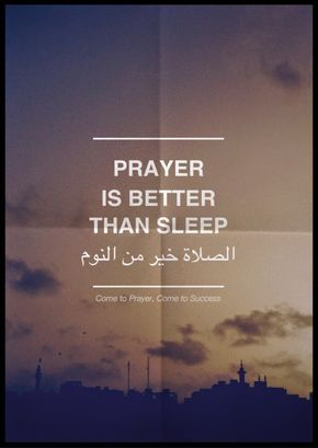"Al-Salat ""Prayer"" is better than sleep ~ Information about Islam"
