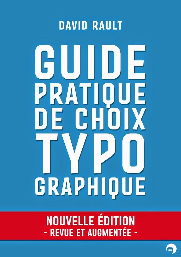 Guide pratique de choix typographique de David Rault – Nouvelle édition, revue et augmentée.