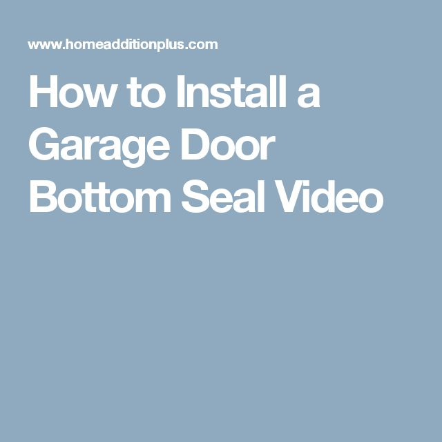 How to Install a Garage Door Bottom Seal Video