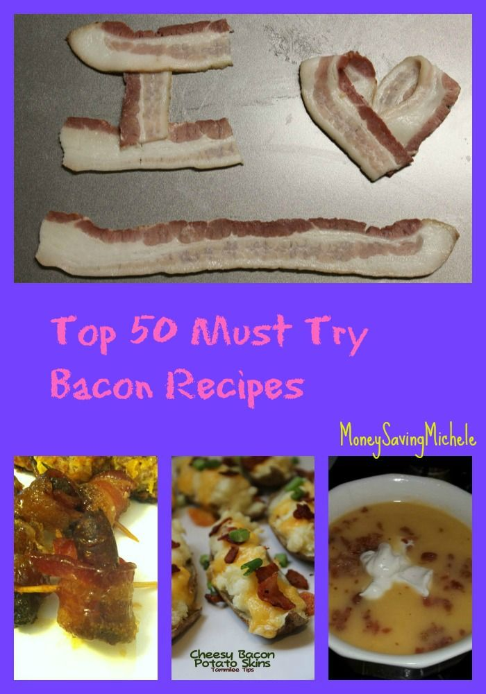 Top 50 Must Try Bacon Recipes!! You will want to p…