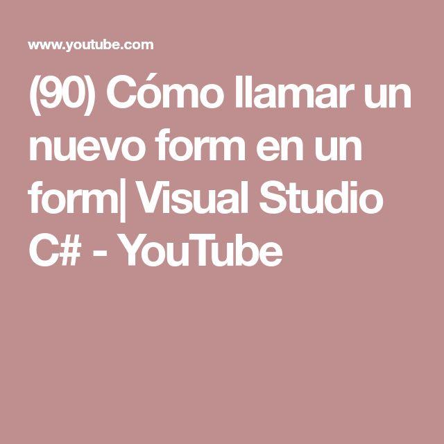 (90) Cómo llamar un nuevo form en un form| Visual Studio C# - YouTube