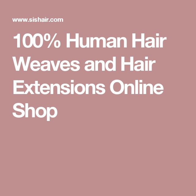 100% Human Hair Weaves and Hair Extensions Online Shop