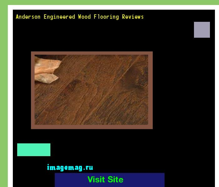 Anderson Engineered Wood Flooring Reviews 132834 - The Best Image Search