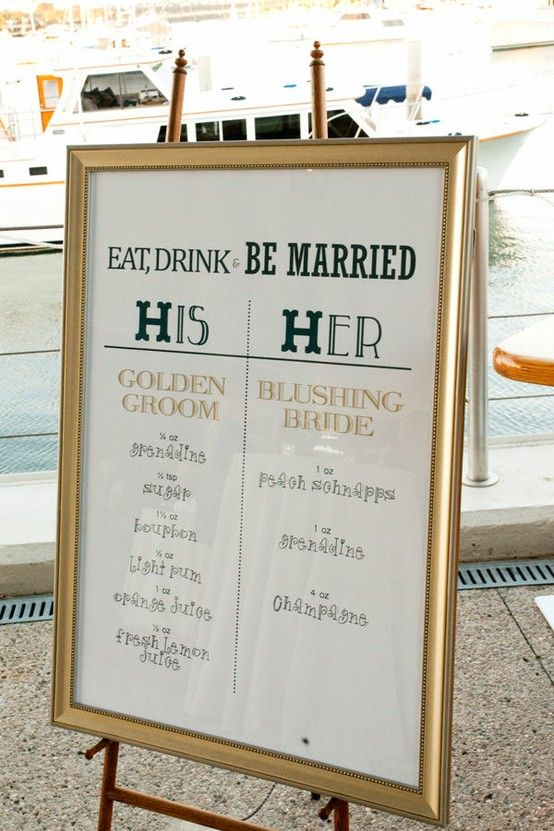 """Eat, Drink, and Be Married Bar sign, signature drinks """"Golden Groom"""" and Blushing Bride"""""""