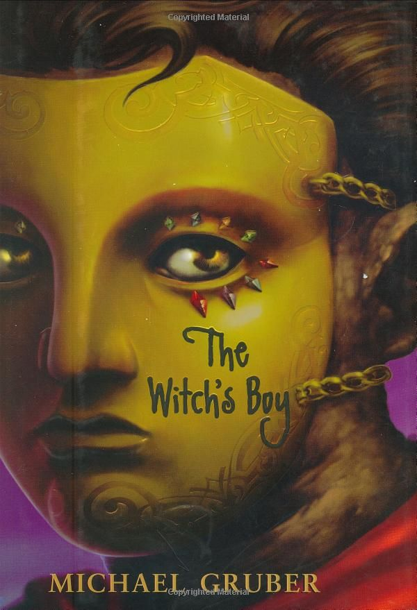 the witch's boy / michael gruber  another fairy tale retelling. has one of the best reveals EVER.