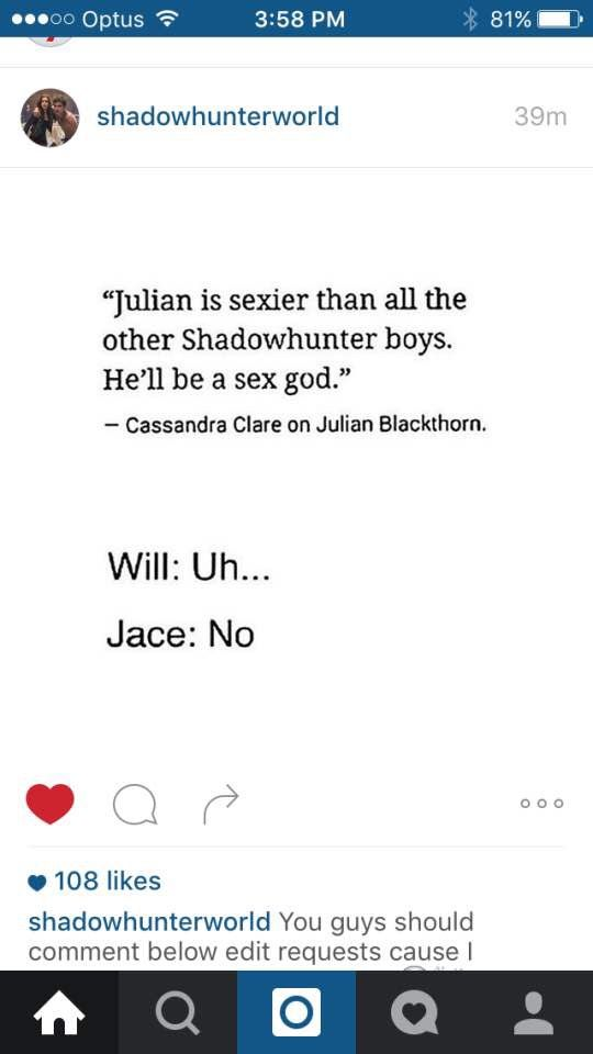 If Cassandra really creates a Julian sexier than Will, Jem, Jace, Magnus, Alec.... I'd say goodbye to reality