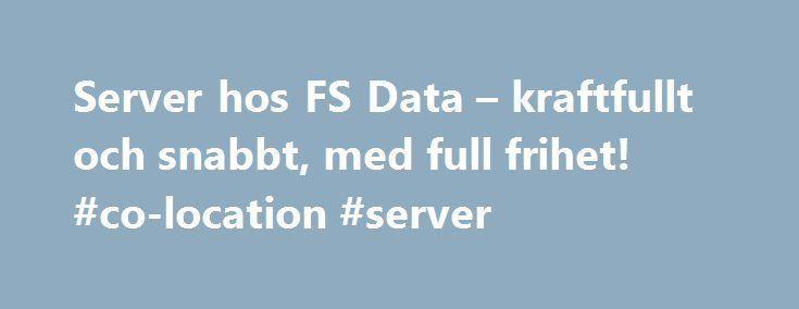 Server hos FS Data – kraftfullt och snabbt, med full frihet! #co-location #server http://tennessee.remmont.com/server-hos-fs-data-kraftfullt-och-snabbt-med-full-frihet-co-location-server/  # Server Dedikerad server Colocation Virtuell server När ett webbhotell inte räcker till, då är det egen server som gäller. Med en egen server har man själv full kontroll och åtkomst till alla resurser på servern. Våra servertjänster är så kraftfulla att man utan problem t ex kan hantera miljontals…