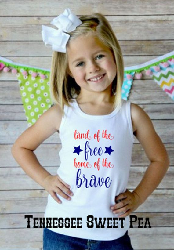 July 4th Girl's Tank, Patriotic Tank Top for Girls, Memorial Day Tank, Land of the Free, Home of the Brave, Love USA, July 4th tank for girl by TennesseeSweetPea on Etsy