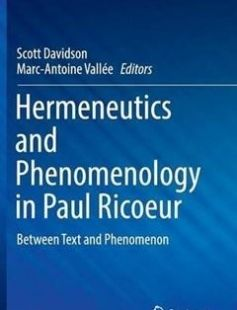 Hermeneutics and Phenomenology in Paul Ricoeur: Between Text and Phenomenon free download by Scott Davidson Marc-Antoine Vallée (eds.) ISBN: 9783319334240 with BooksBob. Fast and free eBooks download.  The post Hermeneutics and Phenomenology in Paul Ricoeur: Between Text and Phenomenon Free Download appeared first on Booksbob.com.