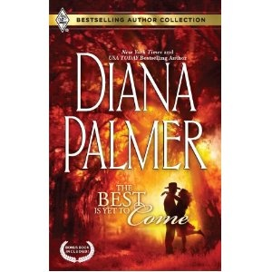 The Best Is Yet To Come By Diana Palmer With Bonus Book Maternity Bride