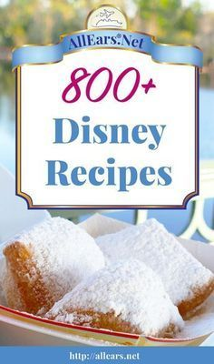 More than 800 actual recipes from Walt Disney World and Disney Cruise Line   AllEars.net   AllEars.net