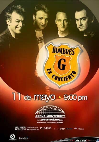 Monterrey , Hombres G en concierto 11 de mayo del 2014.  Información: www.hombresg.net