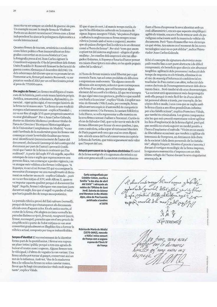 5.- En el suplement de La Vanguardia d'avui, dissabte 4 d'Octubre de 2014, apareix publicat l'article: Adéu a les signatures?, de la periodista Yaiza Saiz, on es fa un repàs sobre el sentit i la història de les signatures, així com el seu futur immediat, acompanyat de belles il·lustracions. Tot això de la mà d'experts com Francesc Viñals Carrera, Director del Màster en Grafoanàlisi Europea de la Universitat Autònoma de Barcelona.