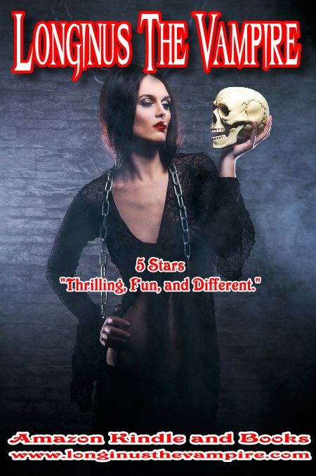 """Longinus The Vampire - - -   5 Stars - - -  """"It was interesting, exciting and the ending caught me completely by surprise."""" - - -  Amazon books and Kindle - - -  www.longinusthevampire.com - - -  #vampires #demons #horror #sexy"""