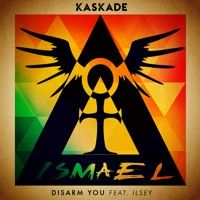 Kaskade Ft. Ilsey - Disarm You (Ismael Yanara Remix) by Ismael Yanara on SoundCloud