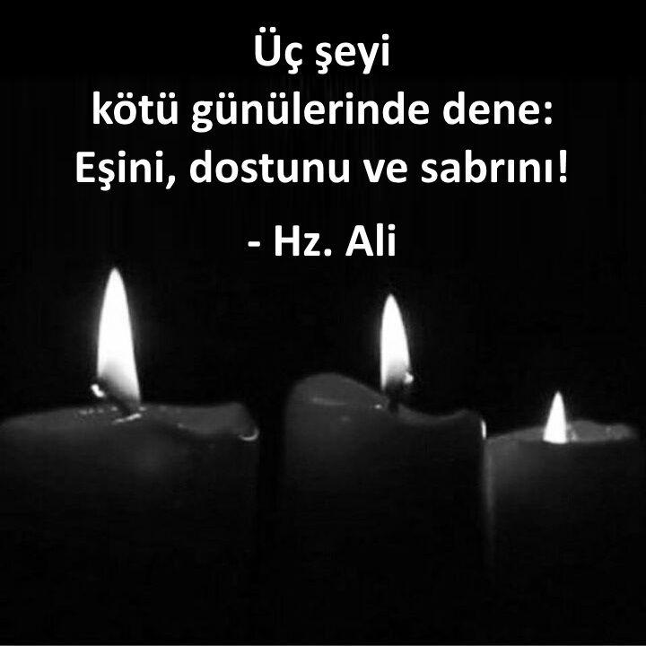 Üç şeyi kötü günülerinde dene:  Eşini, dostunu ve sabrını!   - Hz. Ali  #sözler #anlamlısözler #güzelsözler #manalısözler #özlüsözler #alıntı #alıntılar #alıntıdır #alıntısözler